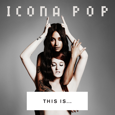 Icona Pop Ladies Dont Care If You Think Theyre Lesbians