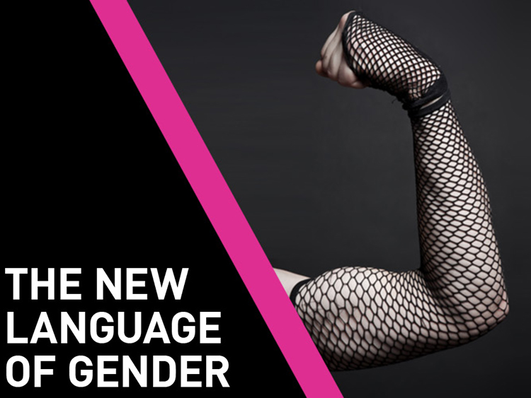 The New Language of Gender