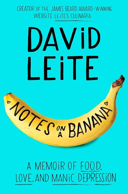 10 Notes On A Banana By David Leite