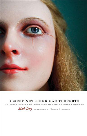 I Must Not Think Bad Thoughts: Drive-by Essays on American Dread, American Dreams by Mark Dery x300 \ ADVOCATE.COM
