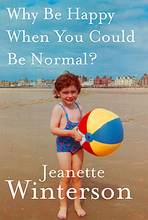 Why Be Happy When You Could Be Normal? by Jeanette Winterson X300 | ADVOCATE.COM