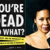 You're Dead, So What: Media, Police, and the Invisibility of Black Women as Victims of Homicide