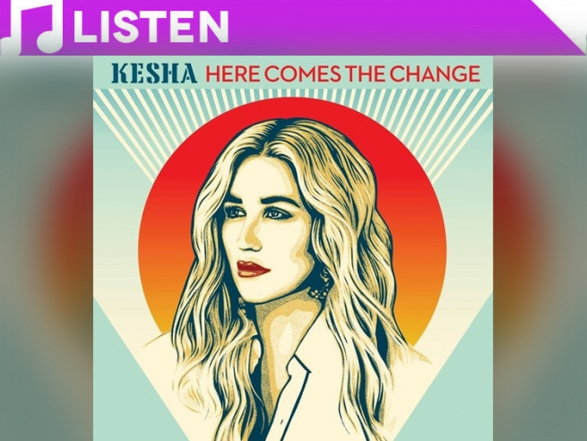 "Kesha, ""Here Comes the Change"""