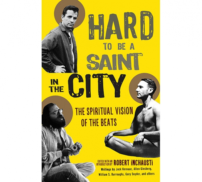 Hard To Be A Saint In The City: The Spiritual Visions Of The Beat
