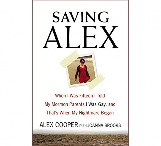 SAVING ALEX: When I Was Fifteen I Told My Mormon Parents I Was Gay And That's When My Nightmare Began