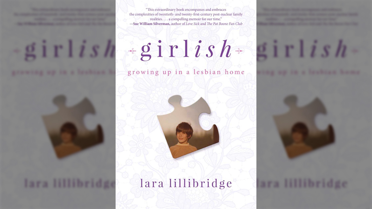 Girlish: Growing Up in a Lesbian Home