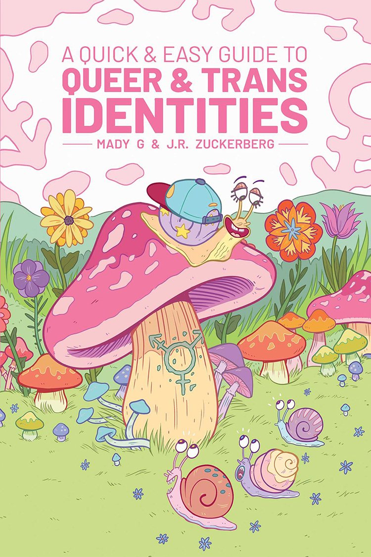 Cover of A Quick & Easy Guide to Queer & Trans Identities featuring pink mushroom and snails