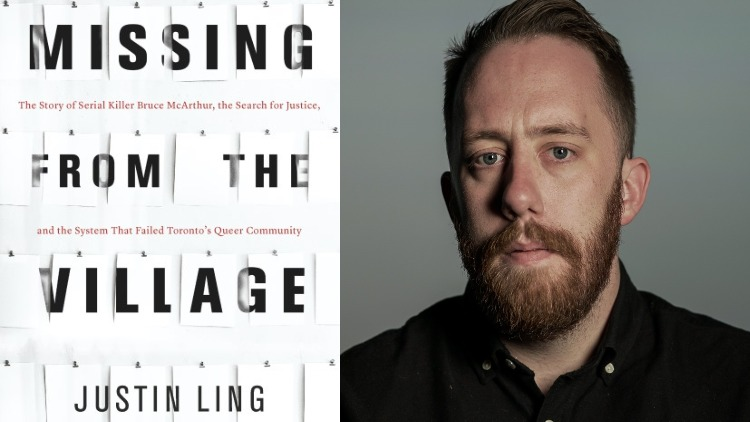 "Justin Ling tells full story of serial killer Bruce McArthur in new book ""Missing From the Village"""