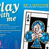 Play with me: an exhibition about Art & Seduction