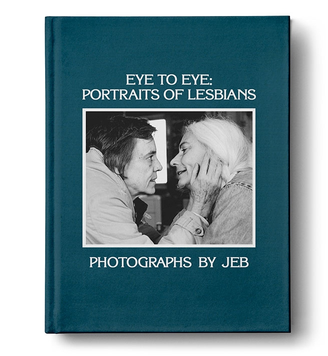 Eye to Eye: Portraits of Lesbians by JEB