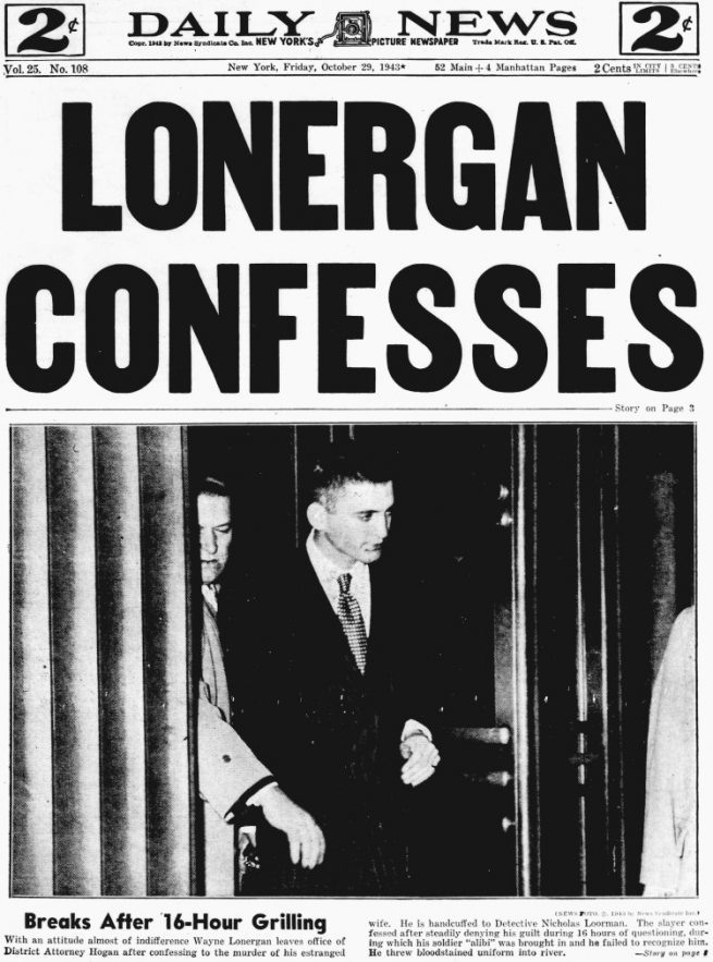 """Lonergan Confesses headline; from Allan Levine in his book """"Details are Unprintable: Wayne Lonergan and the Sensational Café Society Murder"""""""