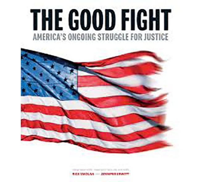 The Good Fight: America's Ongoing Struggle for Justice