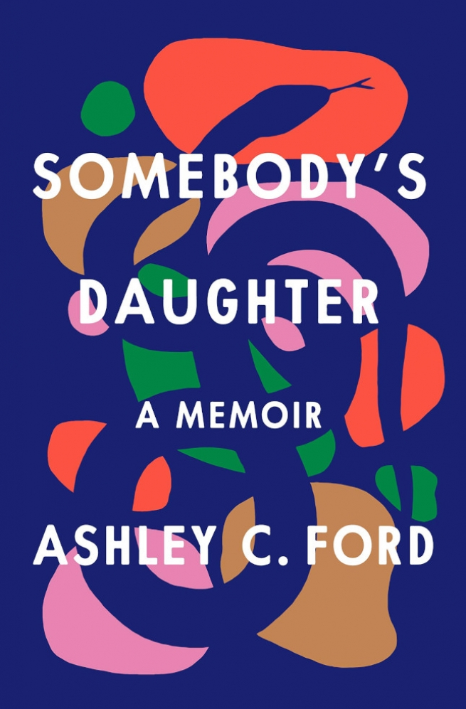 Ashley C Ford Somebody's Daughter