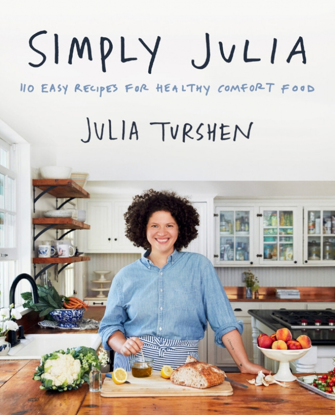 Simply Julia: 110 Easy Recipes for Healthy Comfort Food by Julia Turshen